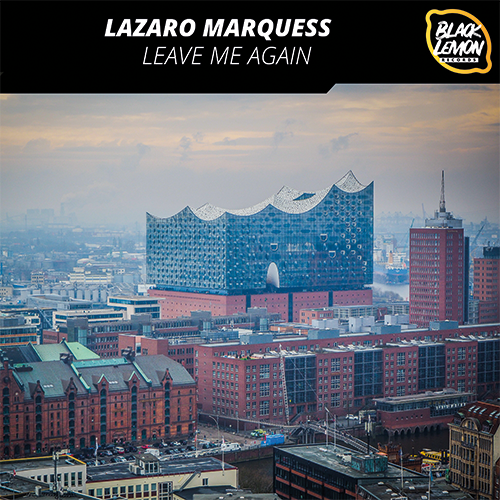 Lazaro Marquess #MAYTHEBEATBEWITHYOU Album Leave me again